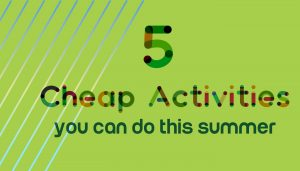 5 Cheap Activities You Can Do This Summer